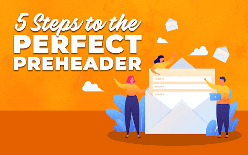 5 Steps to the Perfect Preheader