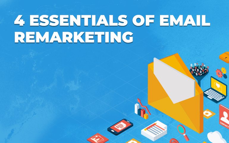 4 Essentials of Email Remarketing