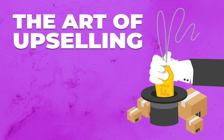 The Art of Upselling