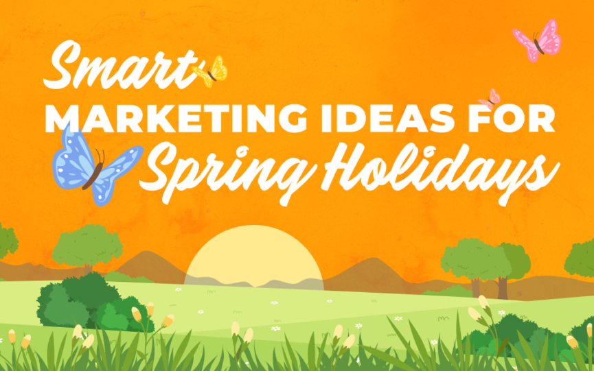 Seasonal Marketing Ideas for Spring Holidays
