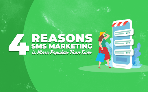 4 Reasons SMS Marketing is More Popular Than Ever