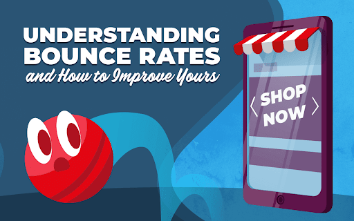 Understanding Bounce Rates and How to Improve Yours