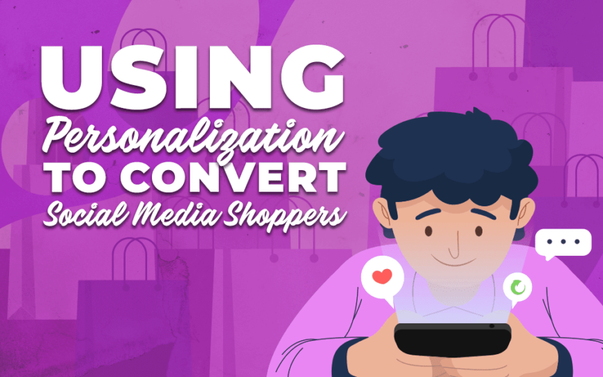 "Title card for ""Using Personalization to Convert Social Media Shoppers"