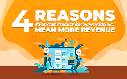 4 Reasons Advanced Product Recommendations Mean More Revenue title card