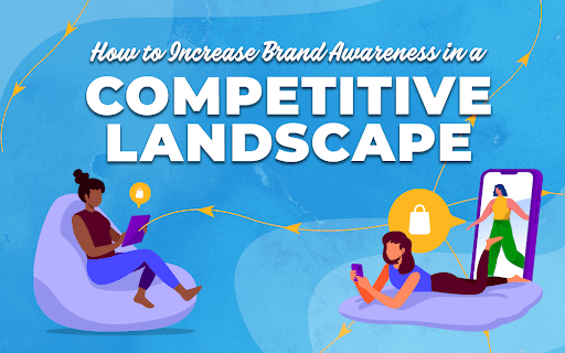 "Title Card for ""How to Increase Brand Awareness in a Competitive Landscape"