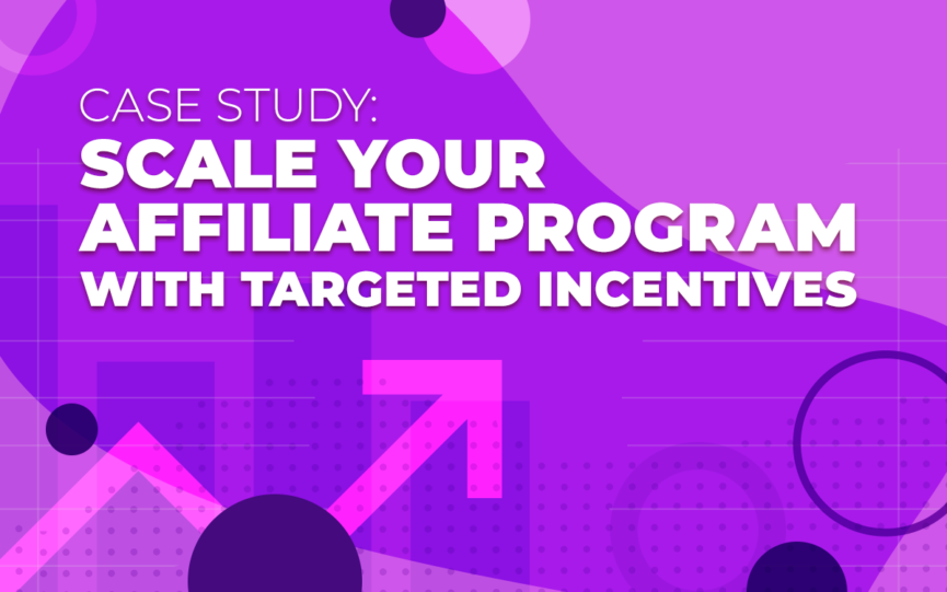 Case Study: Scale Your Affiliate Program with Targeted Incentives