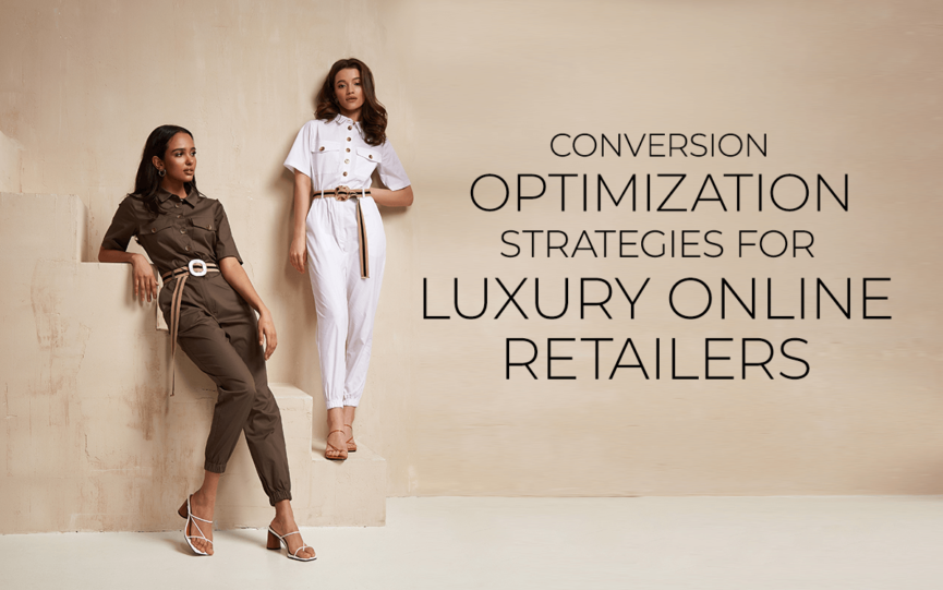 Conversion Optimization Strategies for Luxury Online Retailers