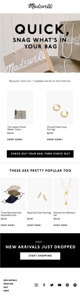 """Example of a cart reminder email from Madewell. Text says """"Quick, snag what's in your bag."""" The email goes on to display the items the shopper left in their cart along with recommendations for popular products."""