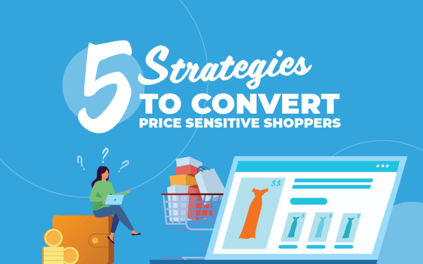 5 Strategies to Convert Price Sensitive Shoppers