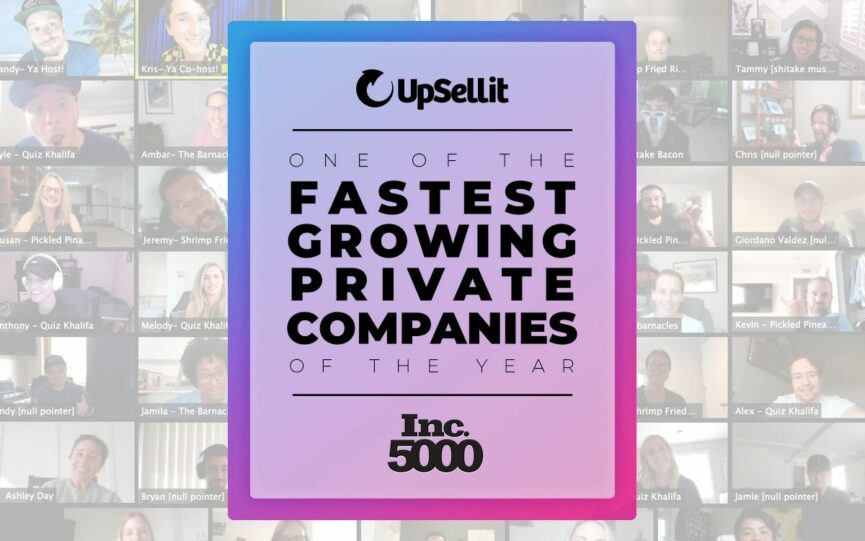 UpSellit Named 2021 Fastest Growing Private Company by Inc. 5000
