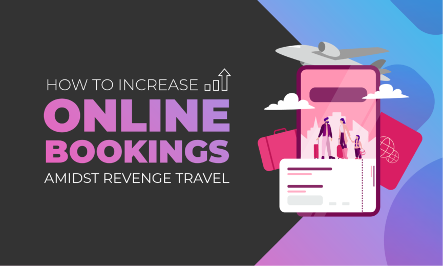 How to Increase Online Bookings Amidst Revenge Travel