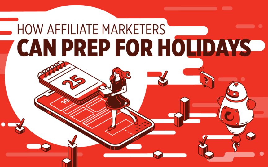 How Affiliate Marketers Can Prep For Holidays